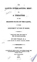 The saints everlasting rest: or, a treatise of the blessed